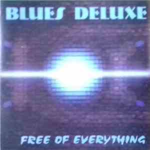 Blues Deluxe  - Free Of Everything download free