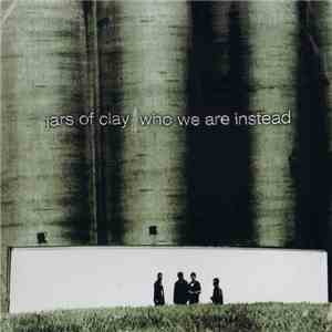 Jars Of Clay - Who We Are Instead download mp3 flac