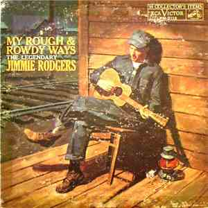 Jimmie Rodgers - My Rough And Rowdy Ways download mp3 flac