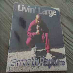 Smooth Rapture - Livin Large download free
