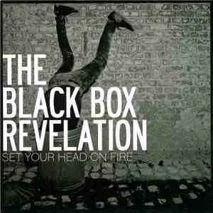The Black Box Revelation - Set Your Head On Fire download free