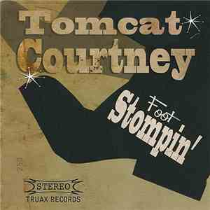 Tomcat Courtney - Foot Stompin' download free