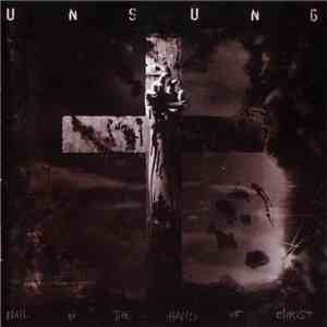 Unsung  - Nail In The Hand Of Christ download mp3 flac